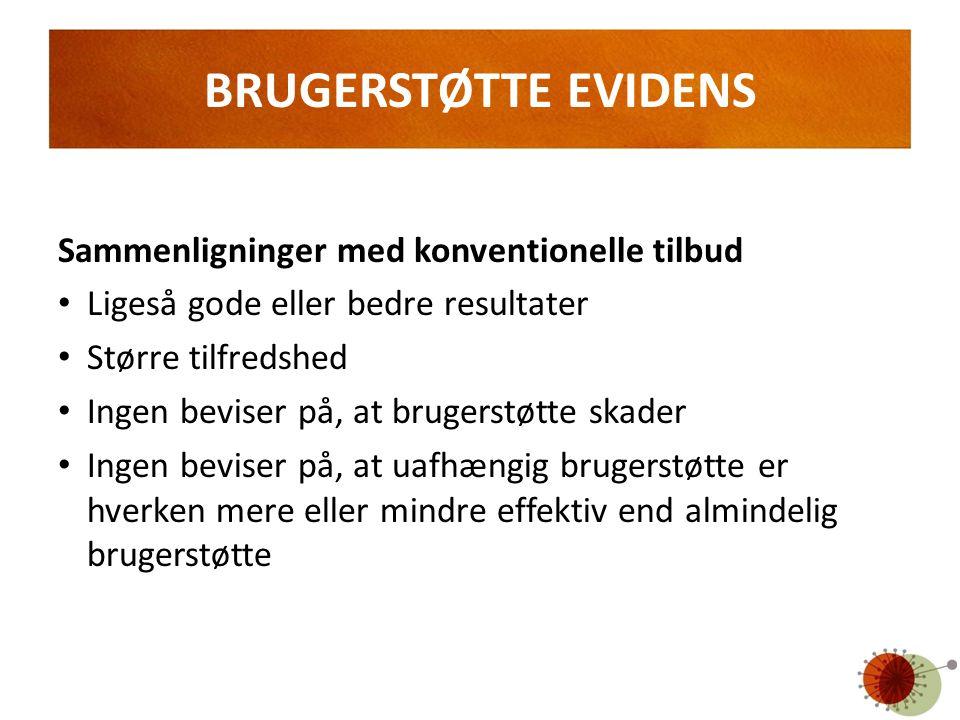 BRUGERSTØTTE EVIDENS Sammenligninger med konventionelle tilbud