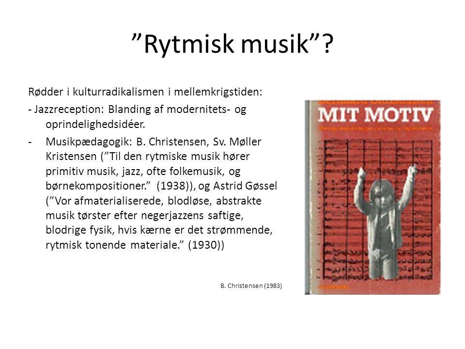 Rytmisk musik Rødder i kulturradikalismen i mellemkrigstiden: