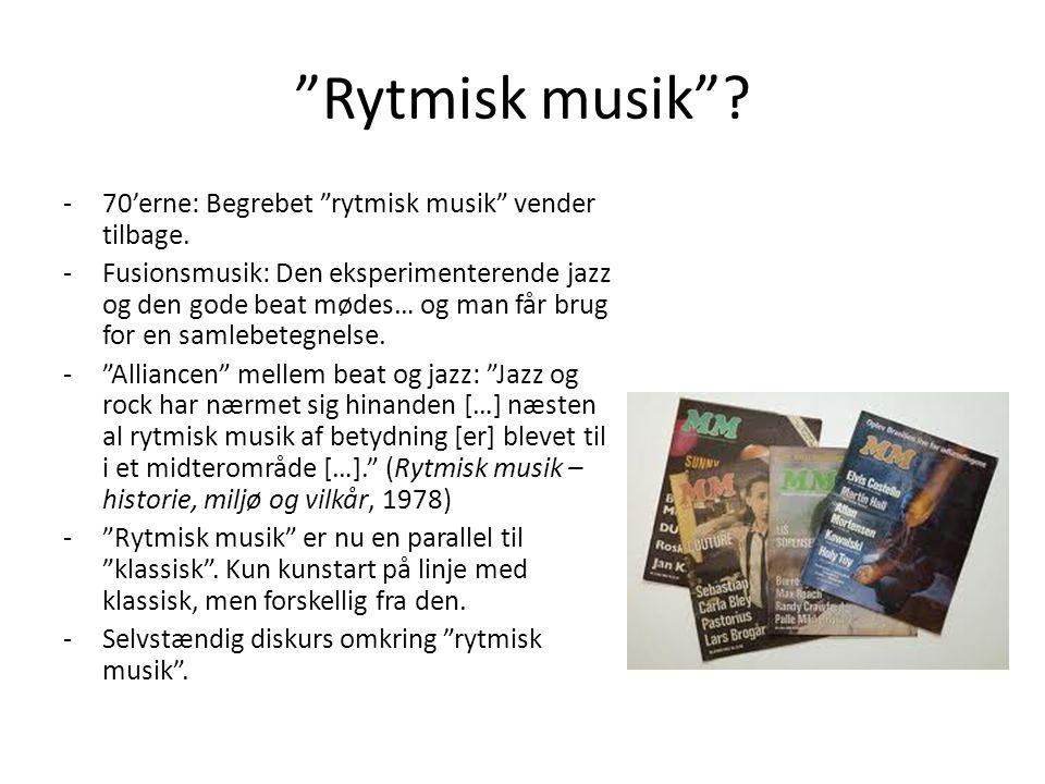 Rytmisk musik 70'erne: Begrebet rytmisk musik vender tilbage.