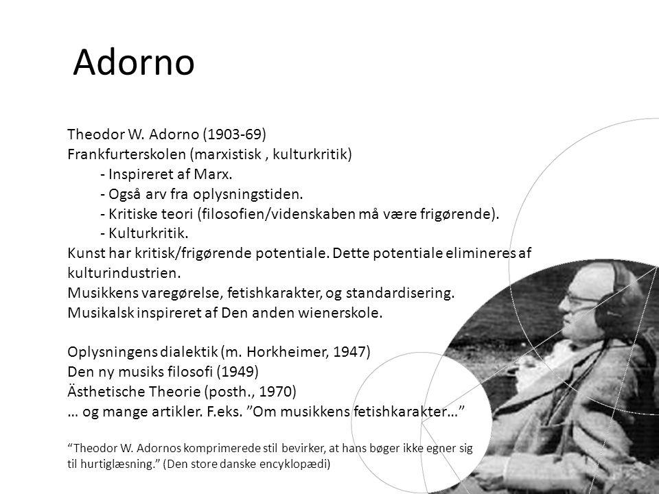 Adorno Theodor W. Adorno (1903-69)