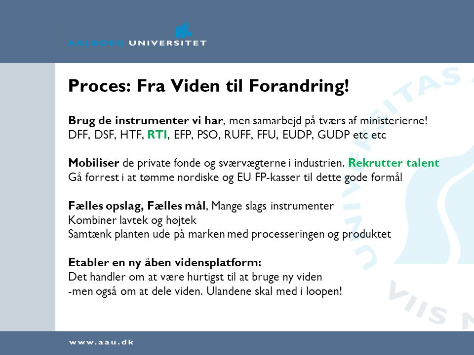 Proces: Fra Viden til Forandring!