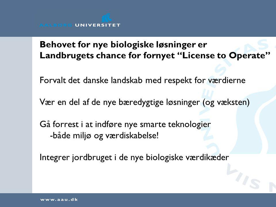 Behovet for nye biologiske løsninger er Landbrugets chance for fornyet License to Operate