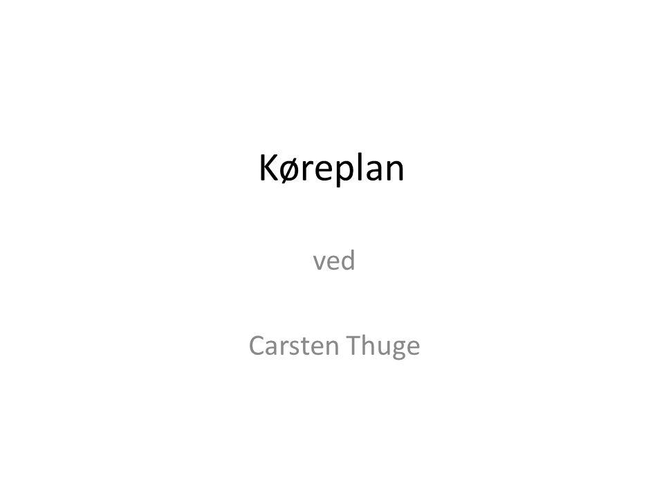 Køreplan ved Carsten Thuge