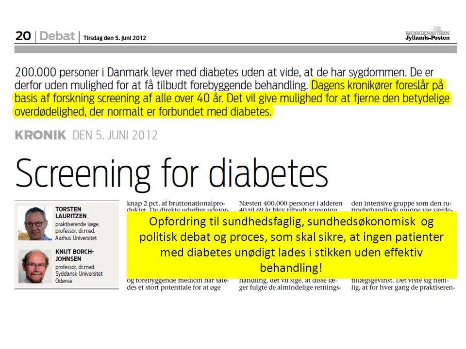 Opfordring til sundhedsfaglig, sundhedsøkonomisk og politisk debat og proces, som skal sikre, at ingen patienter med diabetes unødigt lades i stikken uden effektiv behandling!