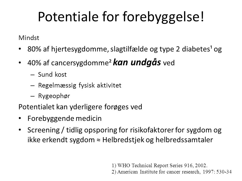 Potentiale for forebyggelse!