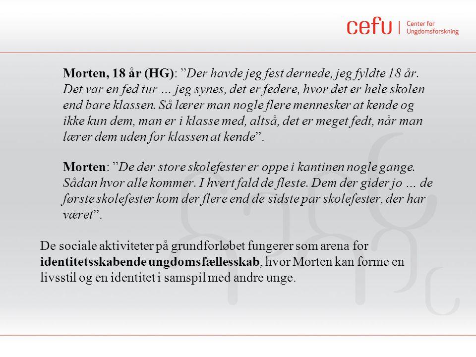 Morten, 18 år (HG): Der havde jeg fest dernede, jeg fyldte 18 år