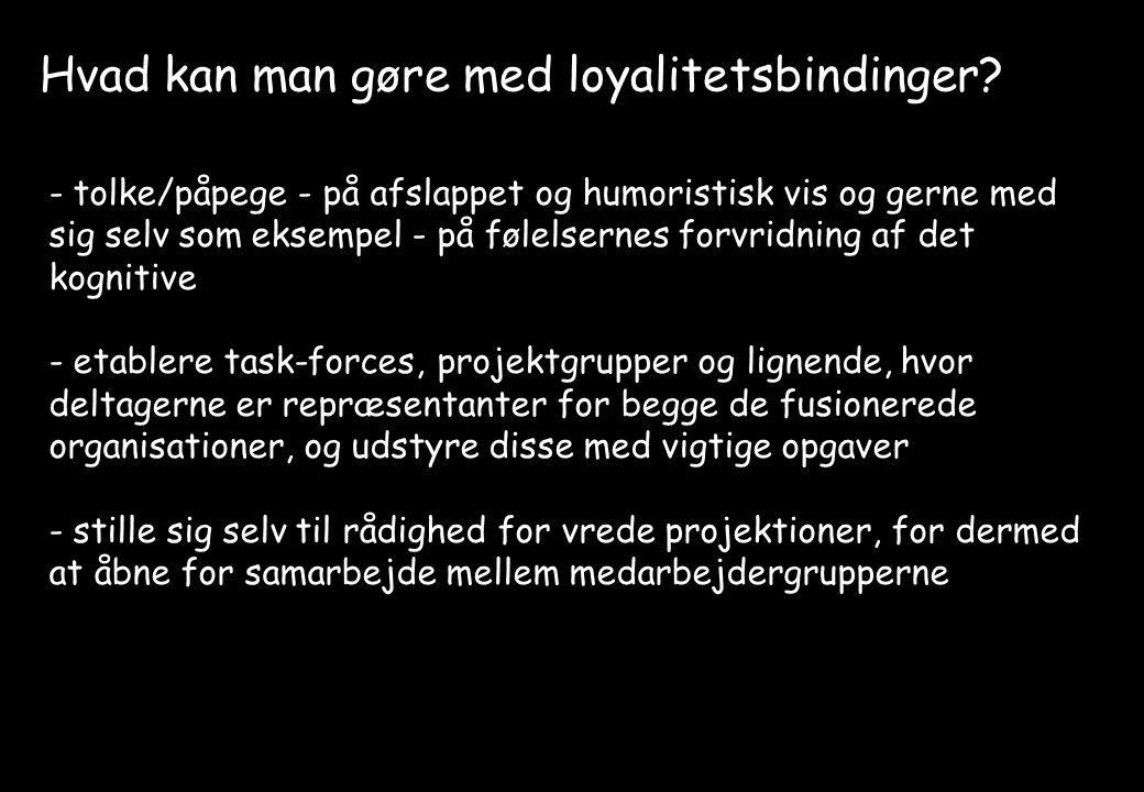 Hvad kan man gøre med loyalitetsbindinger