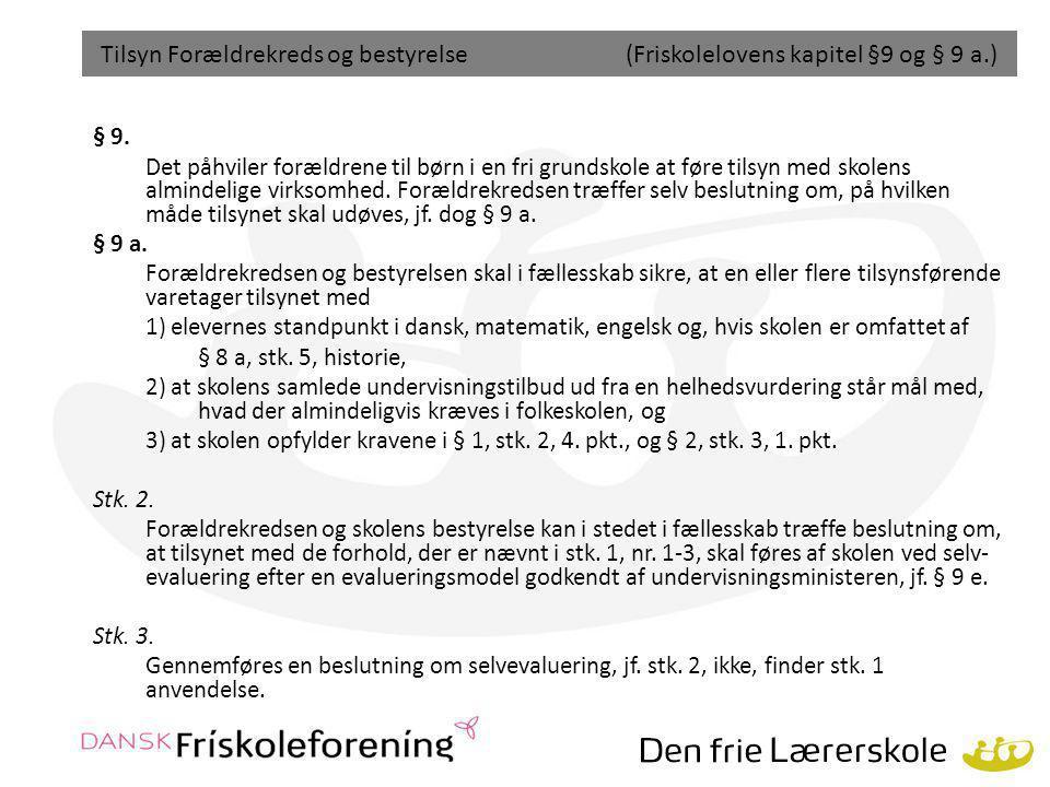 Tilsyn Forældrekreds og bestyrelse (Friskolelovens kapitel §9 og § 9 a.)