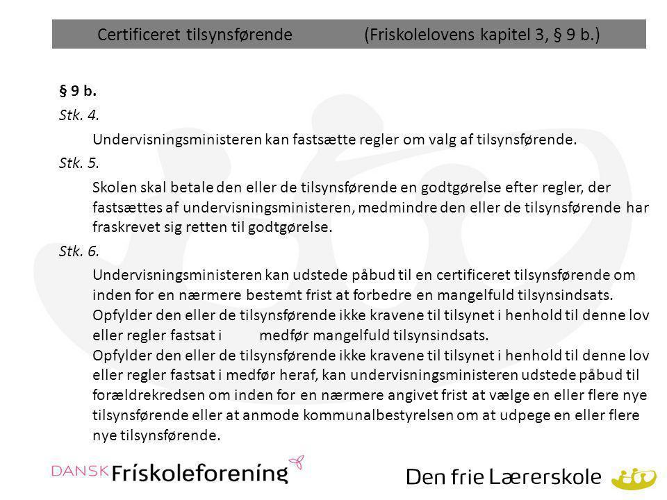 Certificeret tilsynsførende (Friskolelovens kapitel 3, § 9 b.)