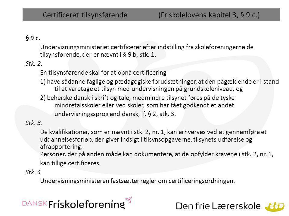 Certificeret tilsynsførende (Friskolelovens kapitel 3, § 9 c.)
