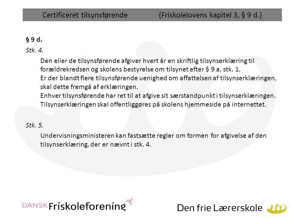 Certificeret tilsynsførende (Friskolelovens kapitel 3, § 9 d.)