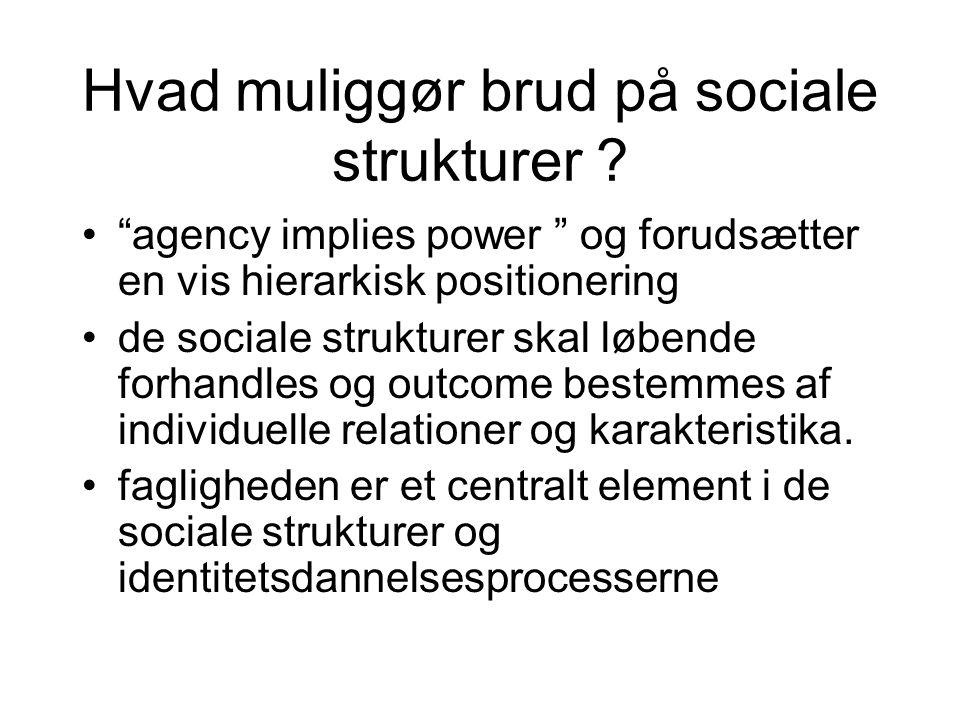Hvad muliggør brud på sociale strukturer