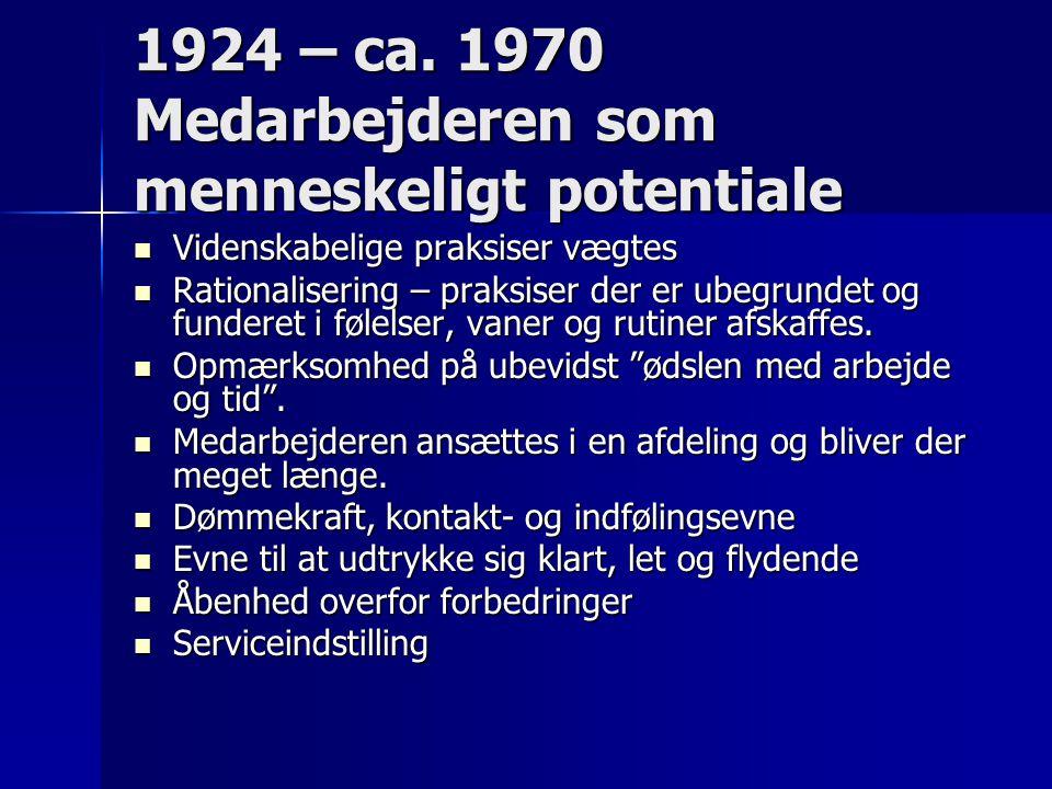 1924 – ca. 1970 Medarbejderen som menneskeligt potentiale