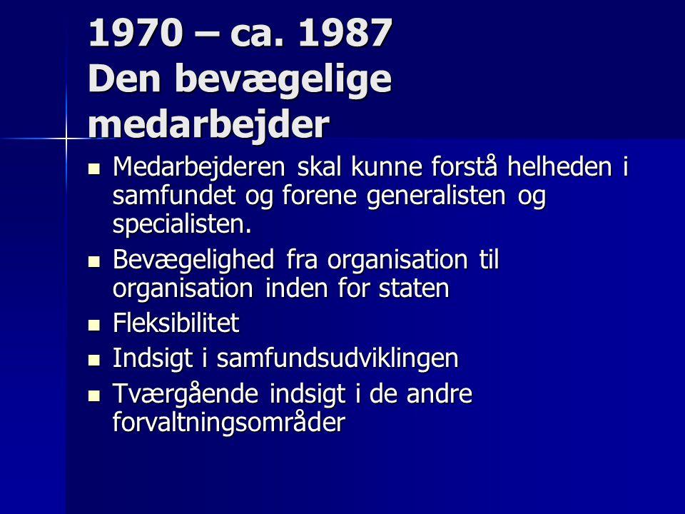 1970 – ca. 1987 Den bevægelige medarbejder