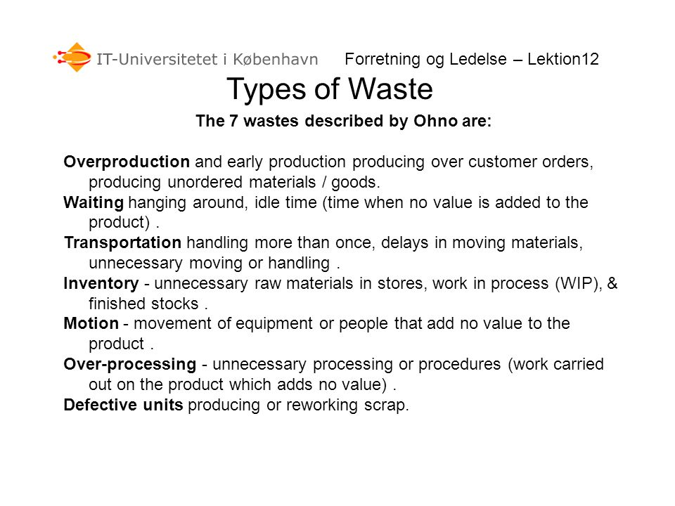 The 7 wastes described by Ohno are: