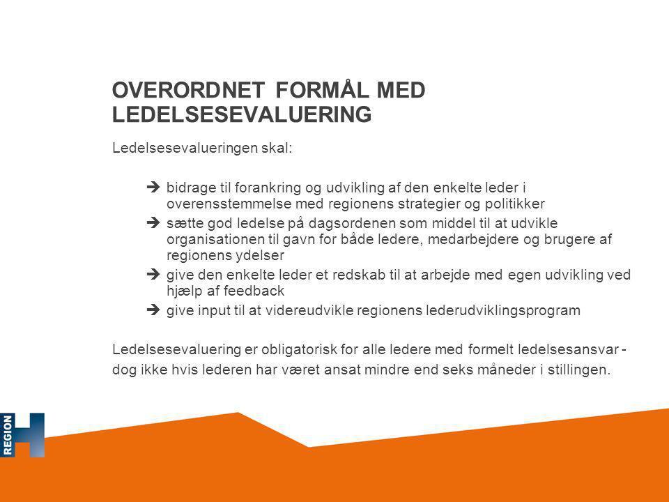 OVERORDNET FORMÅL MED LEDELSESEVALUERING