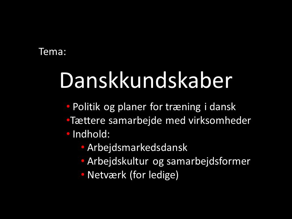 Danskkundskaber Tema: Politik og planer for træning i dansk