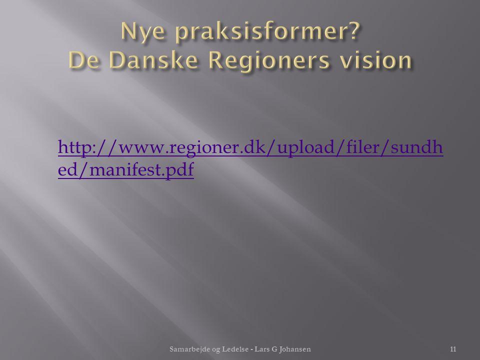 Nye praksisformer De Danske Regioners vision