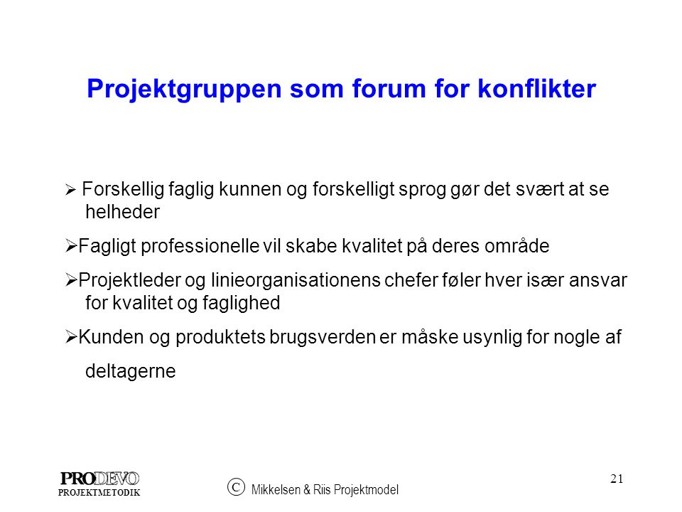Projektgruppen som forum for konflikter