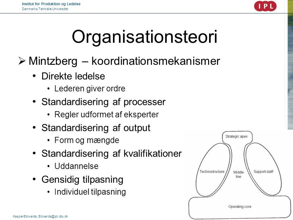 Organisationsteori Mintzberg – koordinationsmekanismer Direkte ledelse