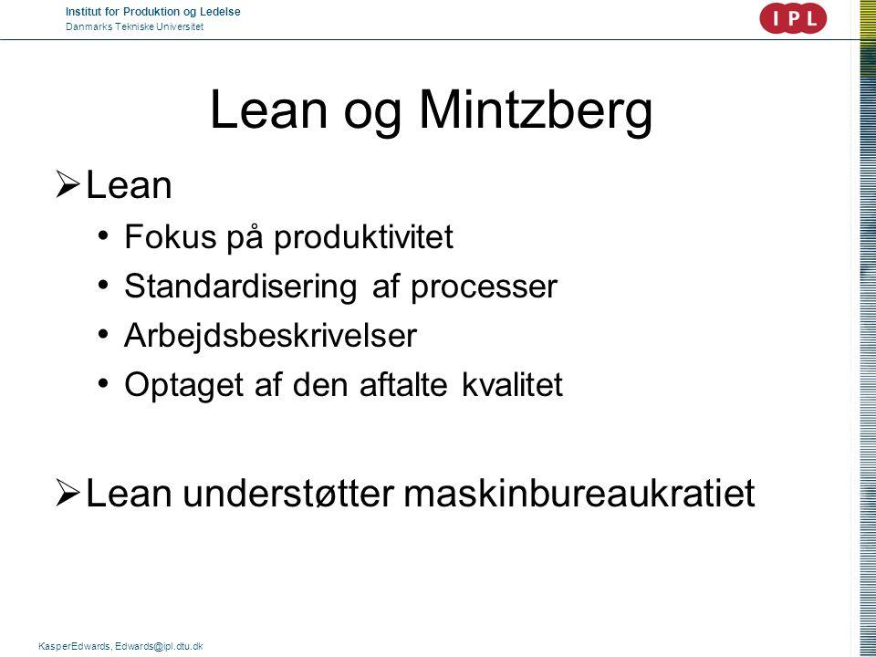 Lean og Mintzberg Lean Lean understøtter maskinbureaukratiet