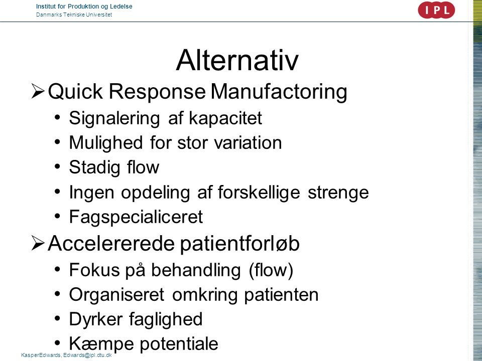 Alternativ Quick Response Manufactoring Accelererede patientforløb