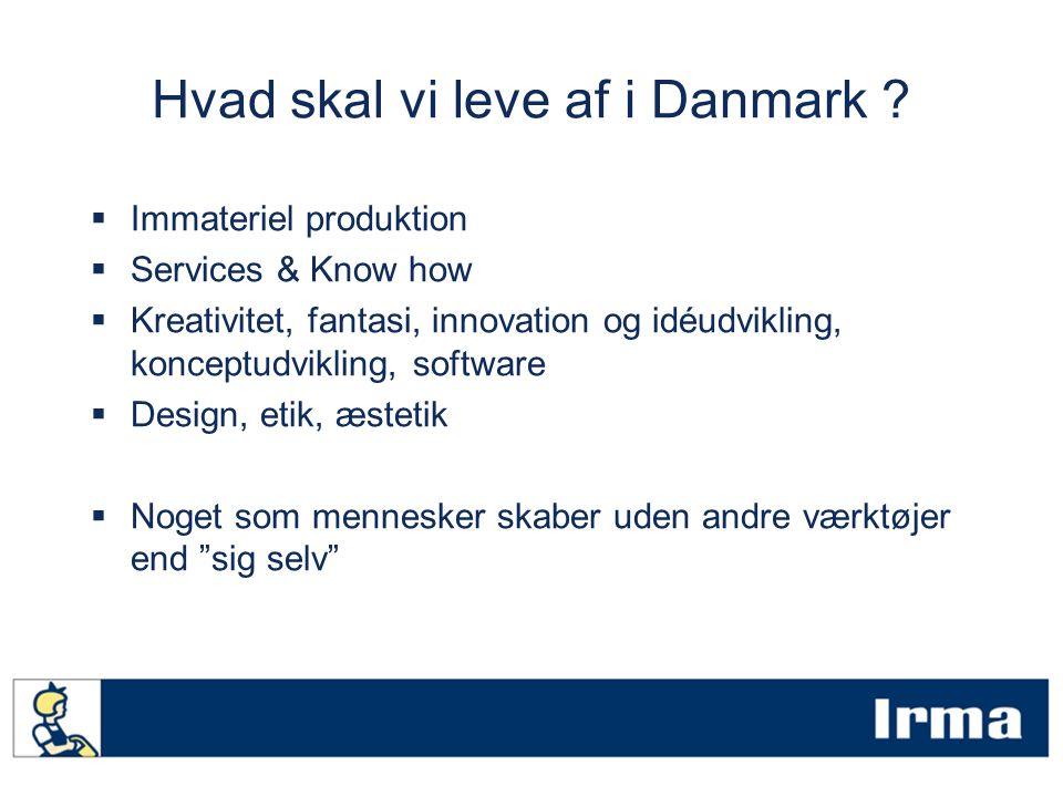 Hvad skal vi leve af i Danmark