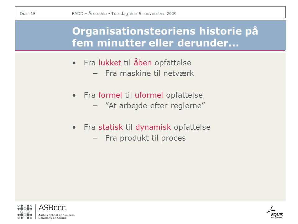 Organisationsteoriens historie på fem minutter eller derunder...