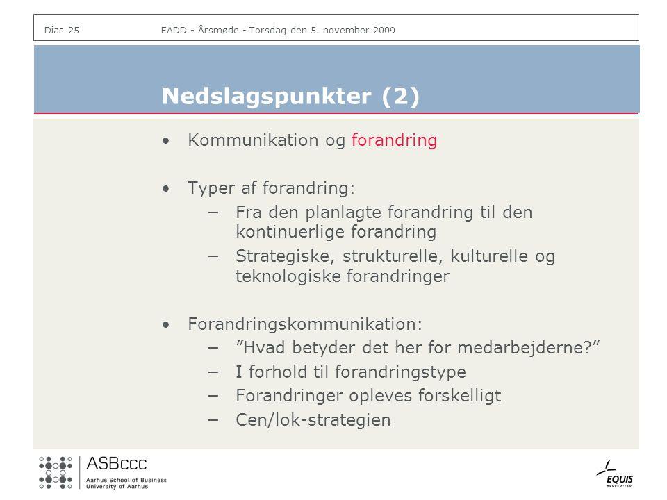 Nedslagspunkter (2) Kommunikation og forandring Typer af forandring: