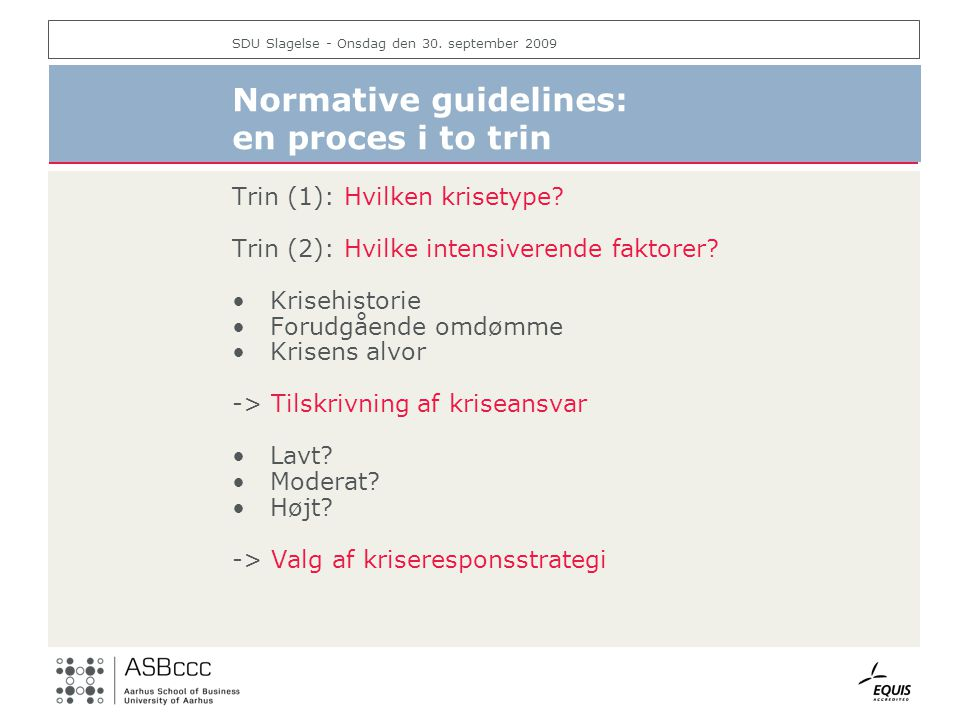 Normative guidelines: en proces i to trin