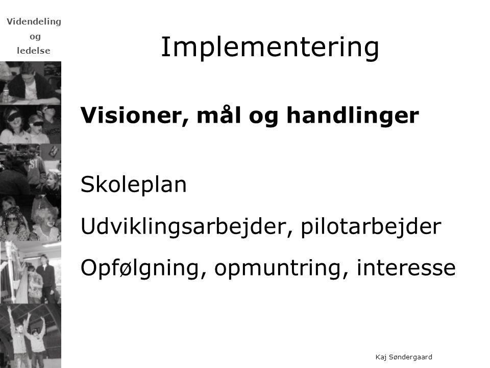 Implementering Visioner, mål og handlinger Skoleplan