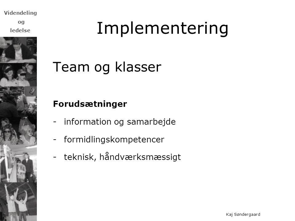 Implementering Team og klasser Forudsætninger