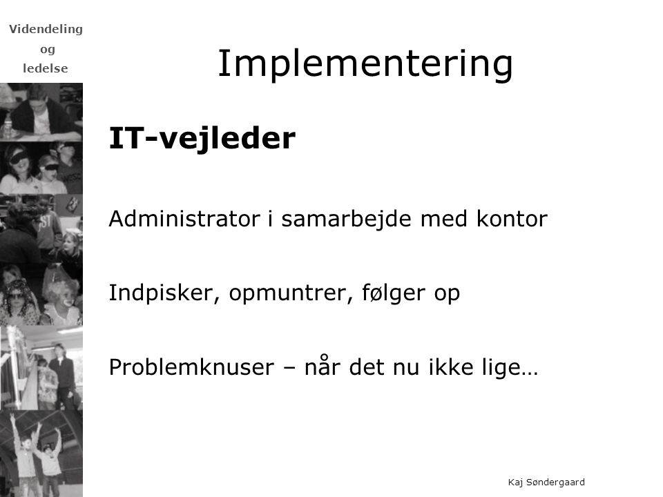 Implementering IT-vejleder Administrator i samarbejde med kontor