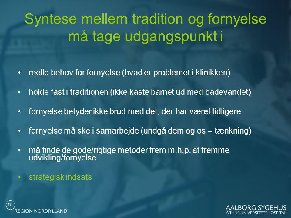 Syntese mellem tradition og fornyelse må tage udgangspunkt i