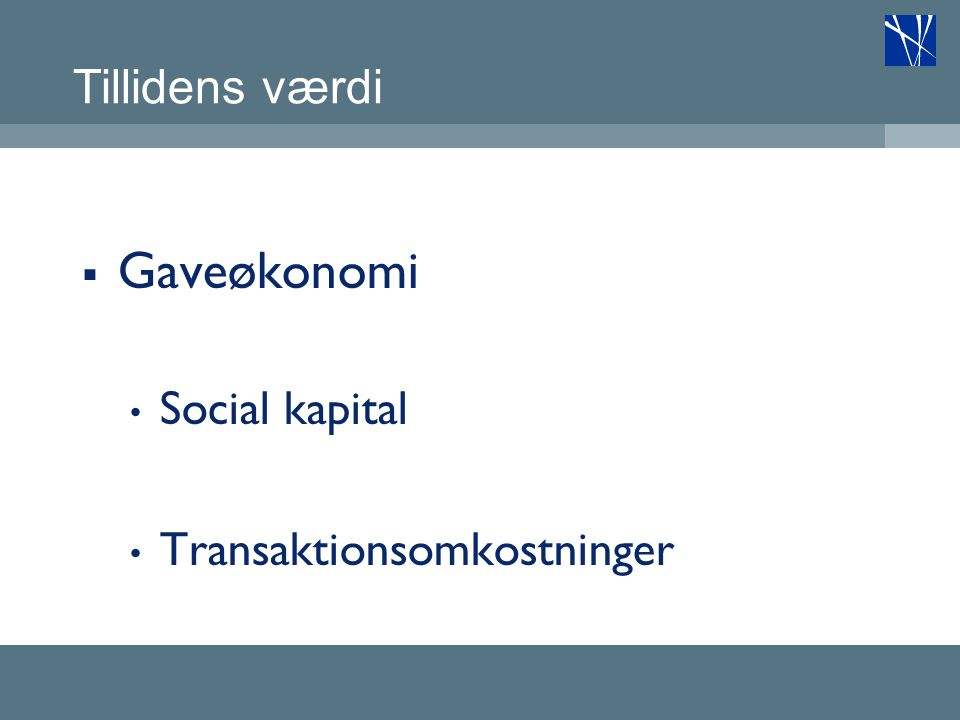 Tillidens værdi Gaveøkonomi Social kapital Transaktionsomkostninger
