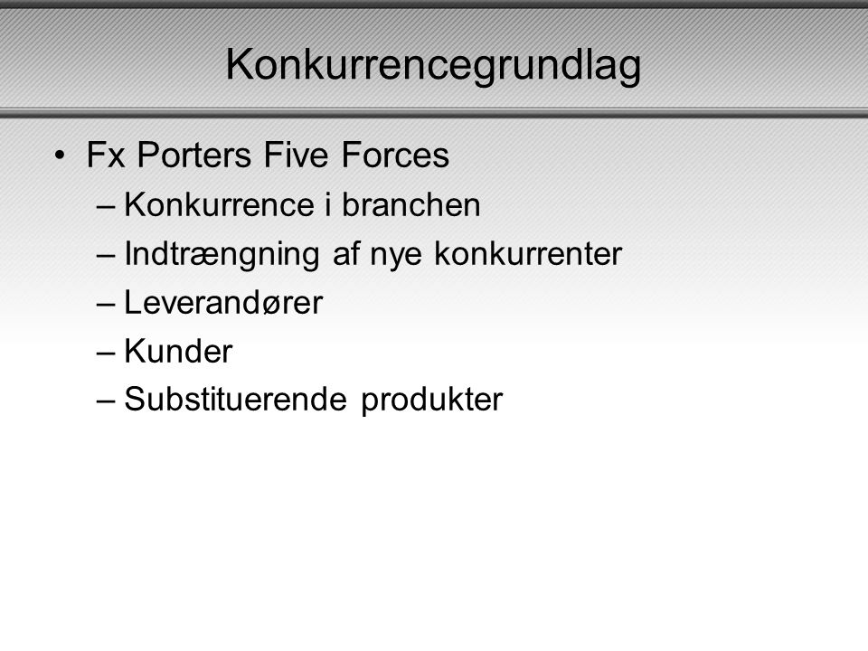 Konkurrencegrundlag Fx Porters Five Forces Konkurrence i branchen