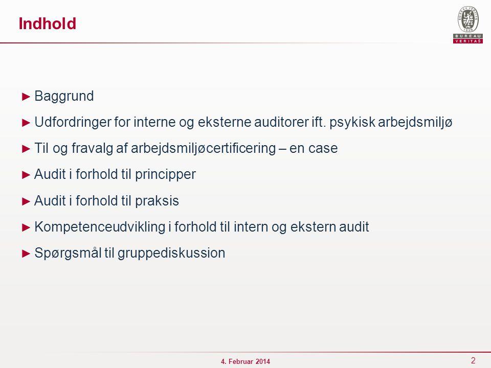 Indhold Baggrund. Udfordringer for interne og eksterne auditorer ift. psykisk arbejdsmiljø. Til og fravalg af arbejdsmiljøcertificering – en case.