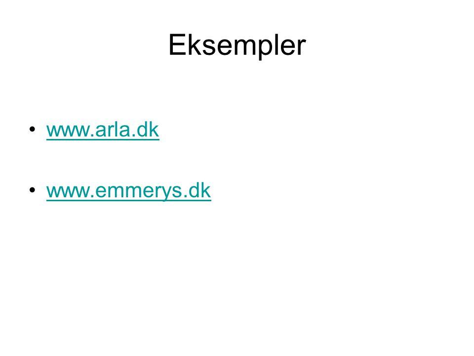 Eksempler www.arla.dk www.emmerys.dk