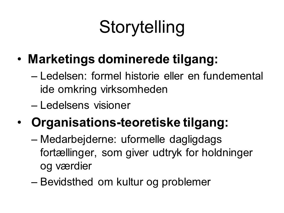 Storytelling Marketings dominerede tilgang: