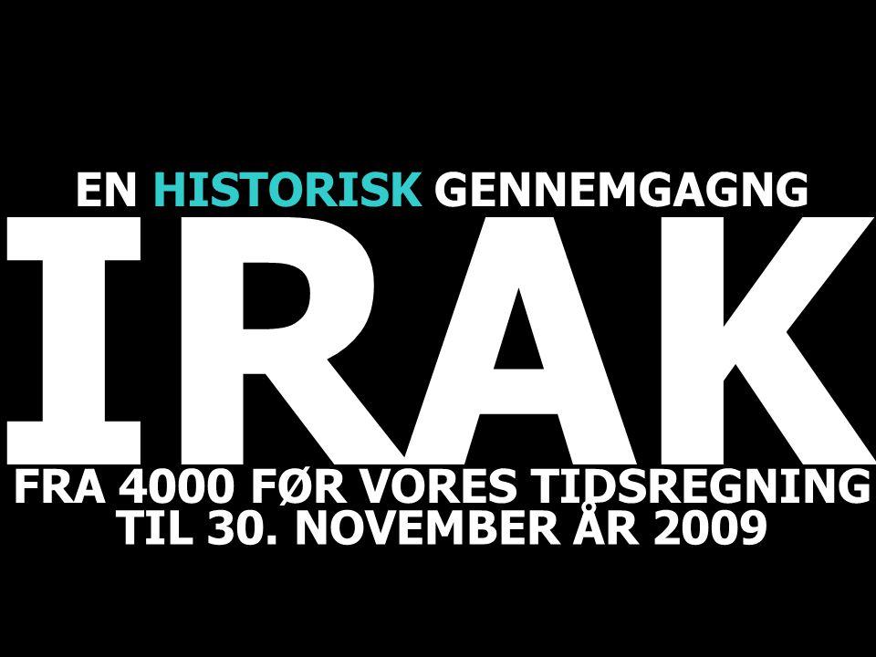 IRAK EN HISTORISK GENNEMGAGNG FRA 4000 FØR VORES TIDSREGNING