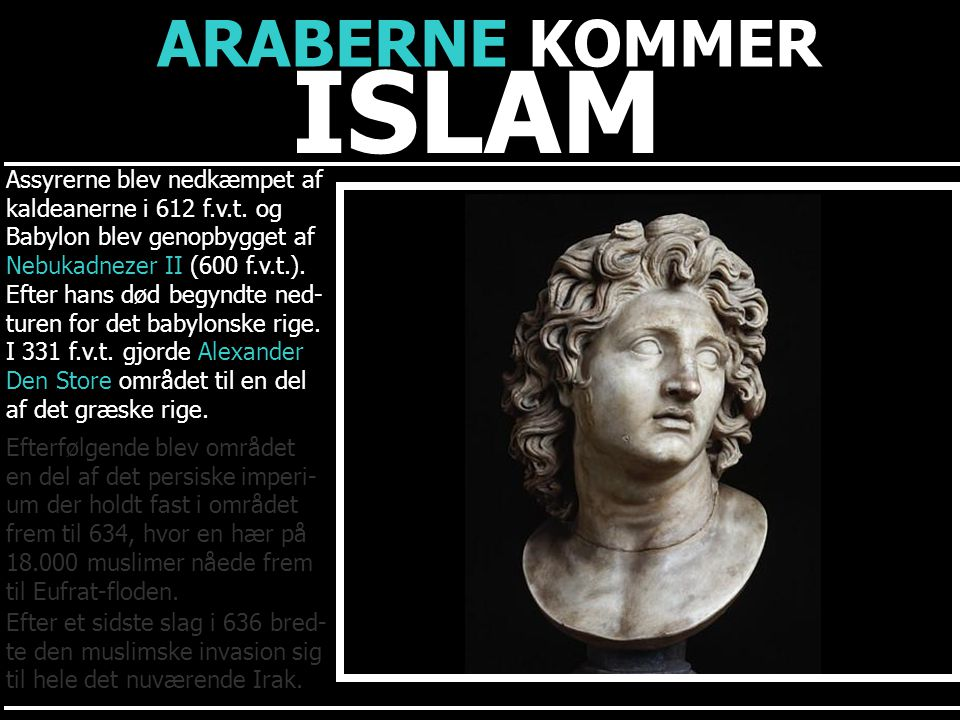 ISLAM ARABERNE KOMMER Assyrerne blev nedkæmpet af