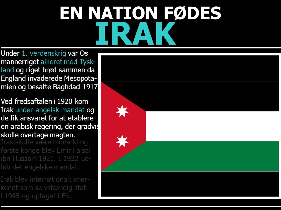 IRAK EN NATION FØDES Under 1. verdenskrig var Os
