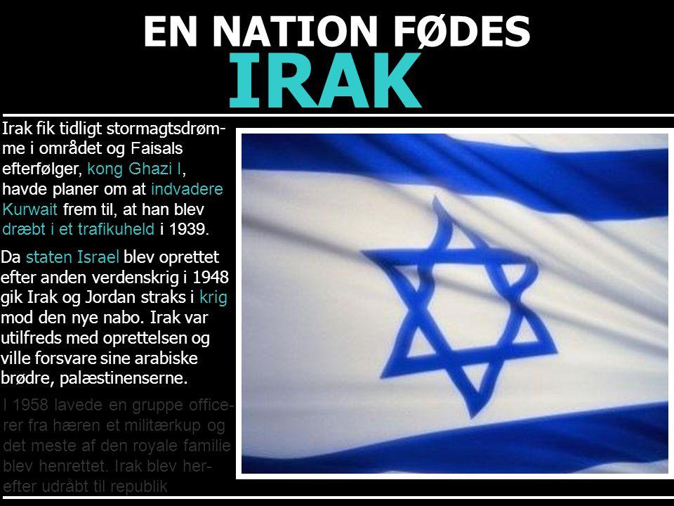 IRAK EN NATION FØDES Irak fik tidligt stormagtsdrøm-