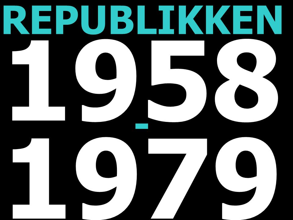 REPUBLIKKEN 1958 - 1979