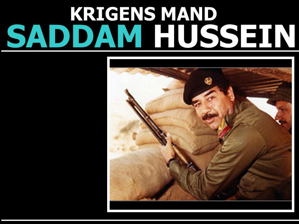 SADDAM HUSSEIN KRIGENS MAND Irak og Kuwait havde længe