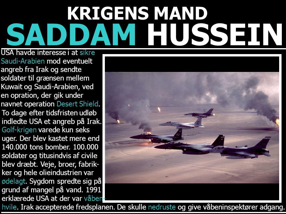SADDAM HUSSEIN KRIGENS MAND USA havde interesse i at sikre