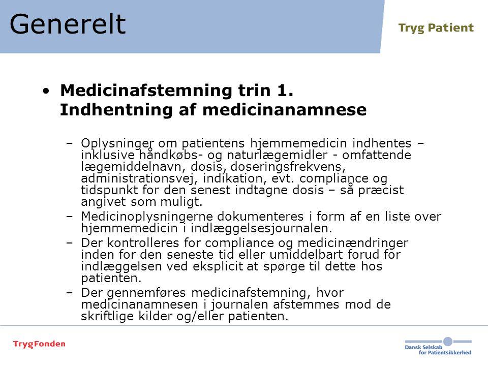Generelt Medicinafstemning trin 1. Indhentning af medicinanamnese
