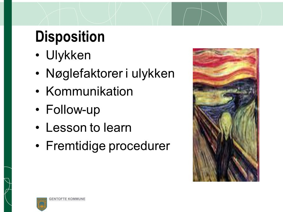 Disposition Ulykken Nøglefaktorer i ulykken Kommunikation Follow-up
