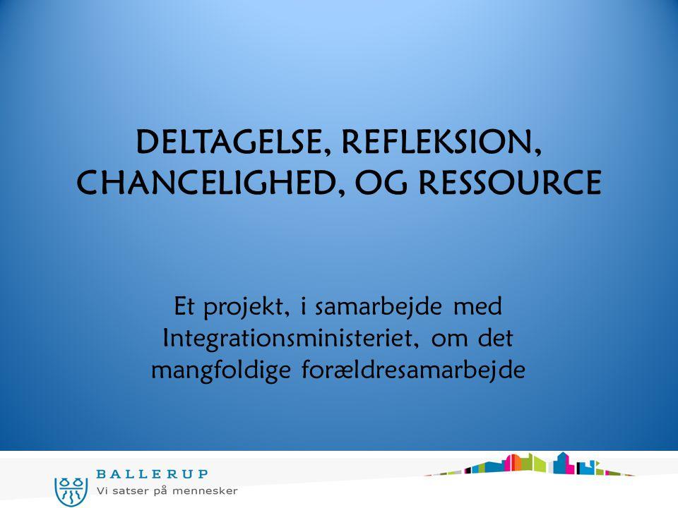 DELTAGELSE, REFLEKSION, CHANCELIGHED, OG RESSOURCE