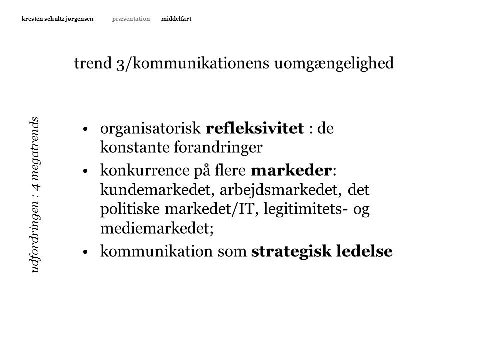 trend 3/kommunikationens uomgængelighed